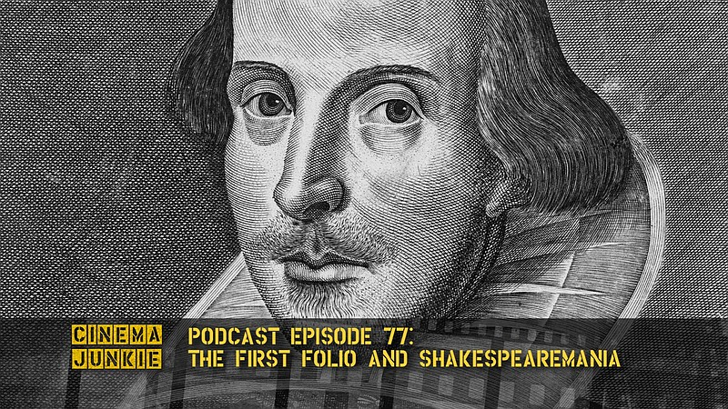 The First Folio is touring the U.S. and Cinema Junkie celebrates all things S...