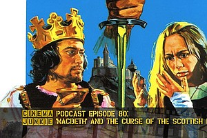 Podcast Episode 80: 'Macbeth' And The Curse Of The Scotti...