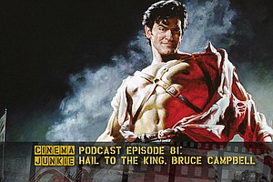 Podcast Episode 81: Hail To The King, Bruce Campbell
