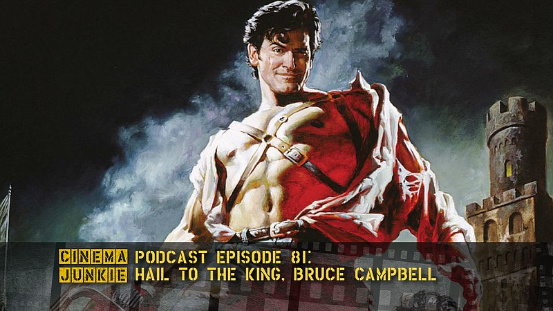 Hail to the King, baby! June 22 is Bruce Campbell's birthday so this week's p...