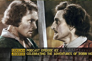 Podcast Episode 83: Celebrating 'The Adventures Of Robin Hood'