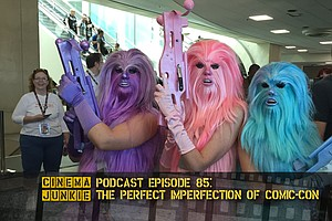Podcast Episode 85: The Perfect Imperfection Of Comic-Con