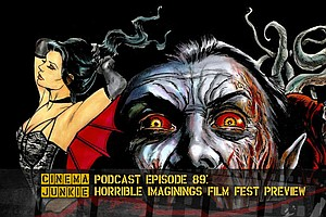 Podcast Episode 89: Horrible Imaginings Film Festival Preview