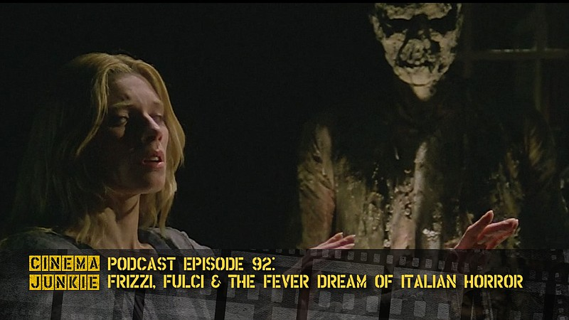 Podcast Episode 92 Frizzi Fulci And The Fever Dream Of Italian