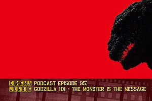 Podcast Episode 95: Godzilla 101 — The Monster Is The Mes...