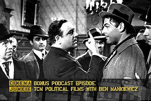 Podcast Episode 98: TCM Political Films With Ben Mankiewicz