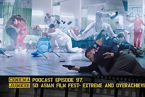 Podcast Episode 97: San Diego Asian Film Festival — Extreme And Overachieving