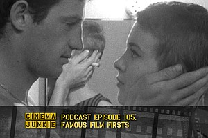 Podcast Episode 105: Famous Film Firsts