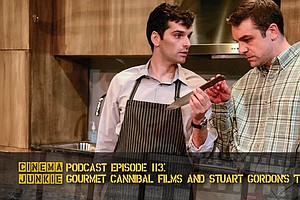 Podcast Episode 113: Gourmet Cannibal Films And Stuart Go...