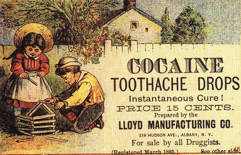 "An old print add claims that ""cocaine toothache drops"" will provide an instant cure."