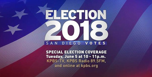 Promotional graphic for KPBS News: Election 2018: San Diego Votes, Tuesday, J...