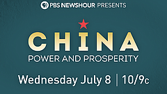 PBS NewsHour Presents China: Power And Prosperity