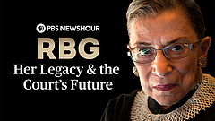 RBG: Her Legacy & The Court's Future, A PBS NEWSHOUR Special