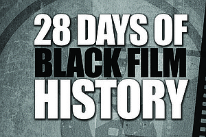 28 Days Of Black Film History