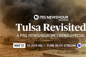 Photo for Tulsa Revisited, A PBS NEWSHOUR WEEKEND Special