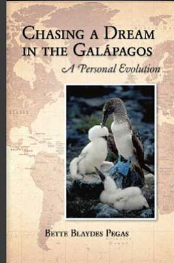 "Book cover of ""Chasing a Dream in the Galápagos: A Personal Evolution"" by Bette Blaydes Pegas."