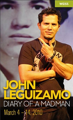 "Promotional graphic for ""John Leguizamo Diary of a Madman"" at the La Jolla Playhouse from March 4-14, 2010."