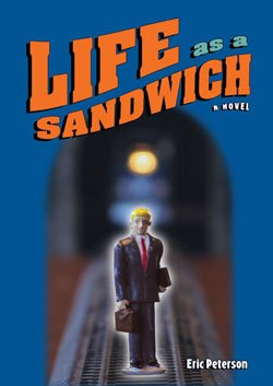 """Book cover of """"Life as a Sandwich"""" by Eric Peterson."""