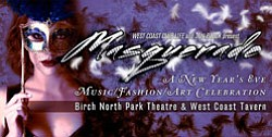 "Promotional graphic: ""West Coast Club Life and Jon Block present MASQUERADE, a New Year's Eve Music/ Fashion/ Art Celebration, at the Birch North Park Theatre and West Coast Tavern"""