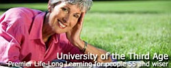 "Promotional graphic that reads ""University of the Third Age, Premier Life-Long Learning for people 55 and wiser."""