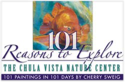 """Promotional graphic: """"101 Reasons to Explore the Chula Vista Nature Center, 101 Paintings in 101 Days by Cherry Sweig."""""""