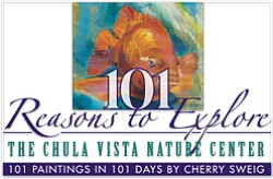 "Promotional graphic: ""101 Reasons to Explore the Chula Vista Nature Center, 101 Paintings in 101 Days by Cherry Sweig."""
