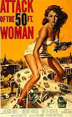 "Original theatrical poster by Reynold Brown for ""Attack of the 50 Foot Woman,"" a 1958 American science fiction feature film produced by Bernard Woolner for Allied Artists Pictures."