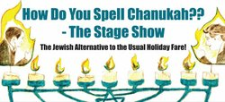 "Event graphic  for North Coast Rep's Jewish alternative to holiday fare, ""How do you spell Chanukah?"""