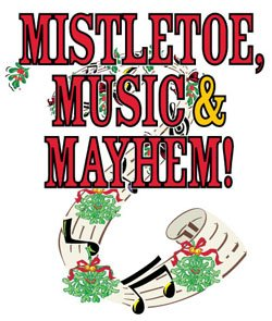Event promotional flyer for 'Mistletoe, Music and Mayhem' - A Holiday Cabaret.