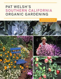 """Image of the cover of book, """"Pat Welsh's Southern California Organic Gardening: Month-by-Month."""""""