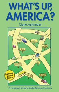 What's Up, America?: A Foreigner's Guide to Understanding Americans book cover.
