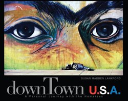 """Book cover for """"downTown U.S.A.: A Personal Journey with the Homeless"""" by Susan Madden Lankford. Publisher: Humane Exposures Publishing, LLC"""