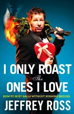 """Graphic cover of Jeffrey Ross' new book titled """"I Only Roast The Ones I Love."""""""