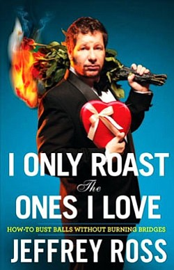 "Graphic cover of Jeffrey Ross' new book titled ""I Only Ro..."