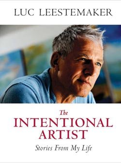 """Image of Luc Leestemaker's book """"The Intentional Artist: Stories from my Life."""""""