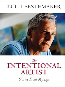 "Image of Luc Leestemaker's book ""The Intentional Artist: Stories from my Life."""