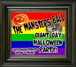 Promotional graphic for Manster's Ball Giant Gay Halloween Party at 4th & B on October 29, 2010 at 9 p.m. featuring a Lady Gaga & ABBA tribute show.