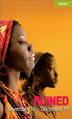 "Promotional graphic for the Pulitzer Prize-Winning play ""Ruined,"" by Lynn Nottage, at the La Jolla Playhouse Nov. 16 – Dec. 19, 2010."