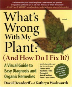 """Graphic cover of """"What's Wrong With My Plant?"""" by David Deardorff and Kathryn Wadsworth"""