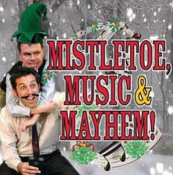 Graphical image of North Coast Repertory Theatre's Mistletoe, Music & Mayhem!