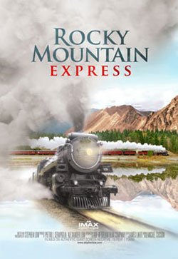 """Promotional graphic for the IMAX film, """"Rocky Mountain Express,"""" showing December 26 & 27, 2011 only at the Reuben H. Fleet Science Center in Balboa Park."""