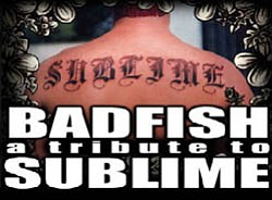 The House Of Blues Presents Badfish - A Tribute To Sublime.