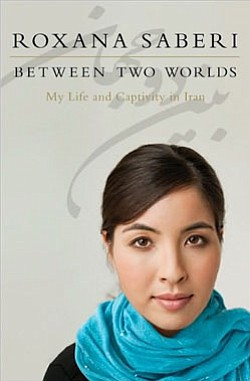 "Graphic cover of ""Between Two Worlds: My Life and Captivity in Iran"" by Roxana Saberi."