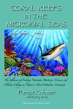 "Graphic cover of ""Coral Reefs in the Microbial Seas,"" by Forest Rohwer, with Merry Youle, Illustrations by Derek Vosten"