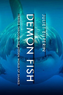 "Graphic cover of ""Demon Fish: Travels Through the Hidden World of Sharks"" by Juliet Eilperin"