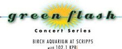 Promotional graphic for Birch Aquarium At Scripps - Green Flash Concert Series