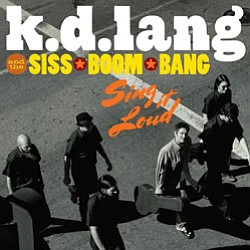 Promotional image of  k.d. lang and The Siss Boom Bang.
