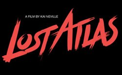 """Title graphic for """"Lost Atlas,"""" a film by Kai Neville."""
