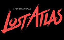 "Title graphic for ""Lost Atlas,"" a film by Kai Neville."