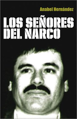 "Graphic cover of the book titled ""Los Señores del Narco"" by Anabel Hernandez"